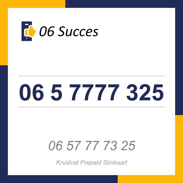 06 5 7777 325 (Lebara)   06 Succes